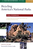 Bicycling America s National Parks: California: The Best Road and Trail Rides from Joshua Tree to Redwoods National Park
