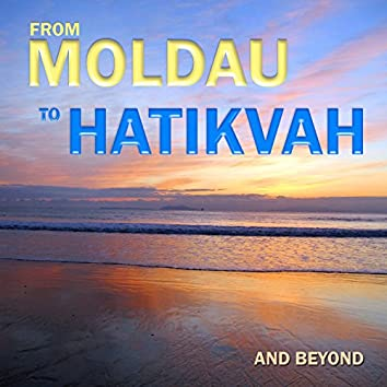 From Moldau to Hatikvah and Beyond