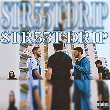 Str33t Drip (feat. Bliss)