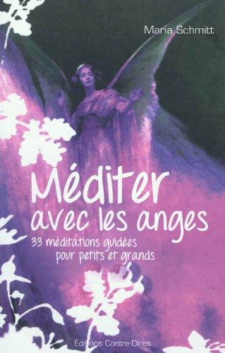 Méditer avec les anges : 33 méditations guidées pour petits et grands