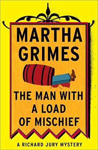 The Man with a Load of Mischief (Richard Jury Mysteries Book -