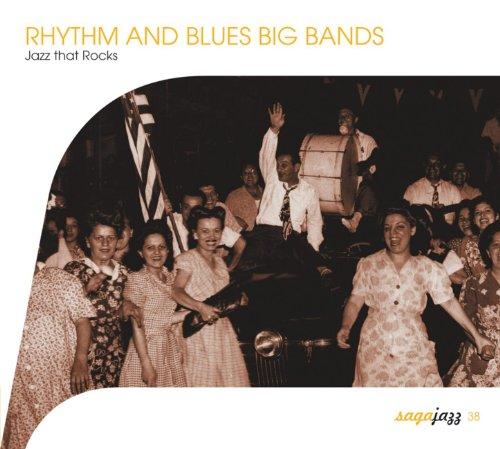 Saga Jazz: Rhythm and Blues Big Bands (Jazz That Rocks)
