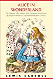 Alice in Wonderland: The Original 1865 Edition With Complete Illustrations By Sir John Tenniel (A Classic Novel of Lewis Carroll)