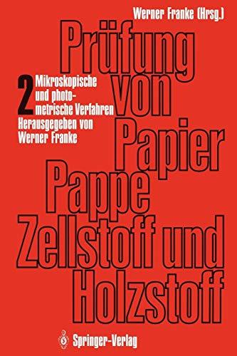 Prüfung von Papier, Pappe, Zellstoff und Holzstoff: Band 2: Mikroskopische und photometrische Verfahren