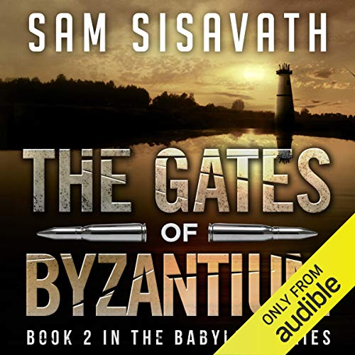 The Gates of Byzantium Audiobook By Sam Sisavath cover art
