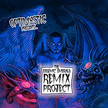 OptiMystic Presents... The Endemic Emerald Remix Project