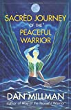 Sacred Journey of the Peaceful Warrior: Second Edition...