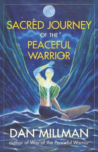 Millman, D: Sacred Journey of the Peaceful Warrior: Second Edition