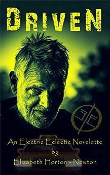 Driven: An Electric Eclectic Book by [Elizabeth  Horton-Newton, Paul White]