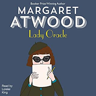 Lady Oracle                   Written by:                                                                                                                                 Margaret Atwood                               Narrated by:                                                                                                                                 Lorelei King                      Length: 11 hrs and 13 mins     50 ratings     Overall 4.0