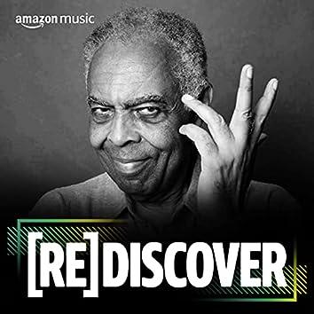 Rediscover Gilberto Gil