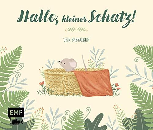 Hallo, kleiner Schatz! – Dein Babyalbum