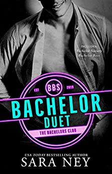 The Bachelor Society Duet: The Bachelors Club by [SARA NEY]
