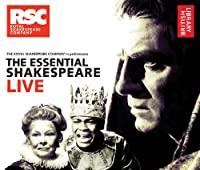 The Essential Shakespeare Live: The Royal Shakespeare Company in Performance