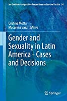 Gender and Sexuality in Latin America - Cases and Decisions (Ius Gentium: Comparative Perspectives on Law and Justice (24))