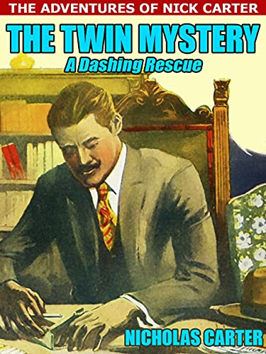 The Twin Mystery: or, A Dashing Rescue (Nick Carter Book 186) (English Edition)
