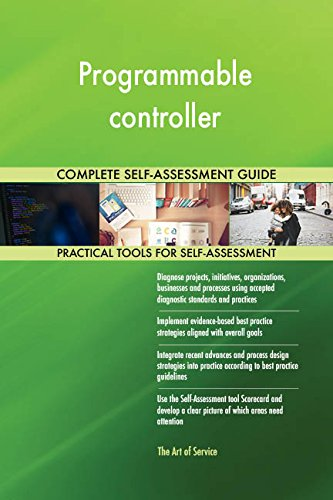 Programmable controller All-Inclusive Self-Assessment - More than 680 Success Criteria, Instant Visual Insights, Comprehensive Spreadsheet Dashboard, Auto-Prioritized for Quick Results