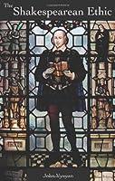 The Shakespearean Ethic (Vyvyan's Shakespearean Trilogy)