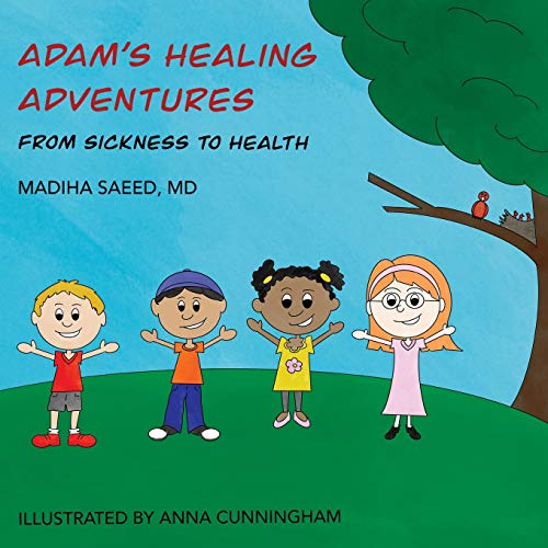 Compare Textbook Prices for Adam's Healing Adventures: From Sickness to Health Illustrated Edition ISBN 9781684335244 by Saeed, Madiha,Cunningham, Anna
