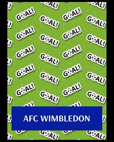 AFC Wimbledon: Life Planner, AFC Wimbledon FC Personal Journal, AFC Wimbledon Football Club, AFC Wimbledon FC Diary, AFC Wimbledon FC Planner, AFC Wimbledon FC