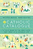 The Catholic Catalogue: A Field Guide to the Daily Acts That Make Up a Catholic Life catholic parenting books Nov, 2020