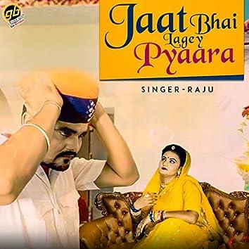 Jaat Bhai Lagey Pyaara