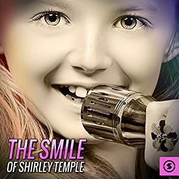 The Smile of Shirley Temple