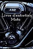 Livre d'entretien moto: Carnet d'entretien | Livre d'entretien