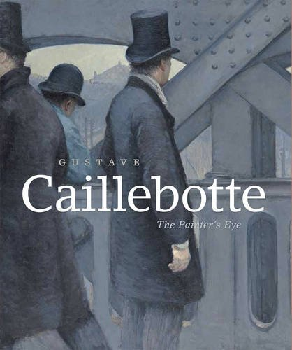 Download Gustave Caillebotte: The Painter's Eye 022626355X