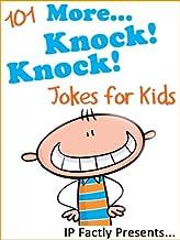 101 More Knock Knock Jokes for Kids (Joke Books for Kids Book 2)