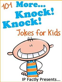 101 More Knock Knock Jokes for Kids (Joke Books for Kids Book 2) by [IP Grinning]