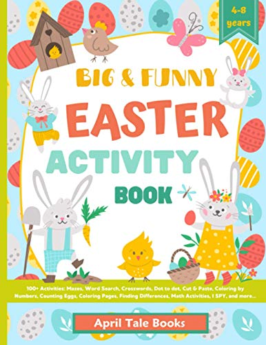 Big & Funny Easter Activity Book: 100+ Activities. Mazes, Word Search, Crosswords, Dot to dot, Cut & Paste, Coloring by Numbers, Counting Eggs, ... Math Activities, I SPY, and more...
