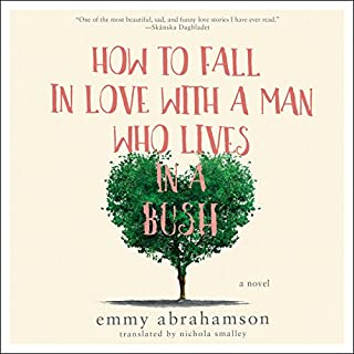 How to Fall In Love with a Man Who Lives in a Bush audiobook cover art