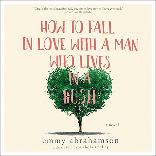 How to Fall In Love with a Man Who Lives in a Bush  By  cover art