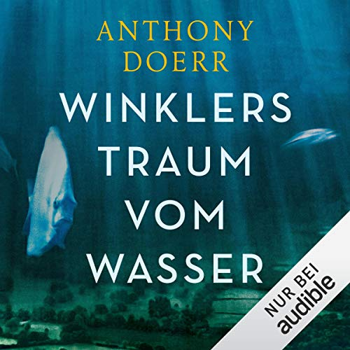Winklers Traum vom Wasser                   By:                                                                                                                                 Anthony Doerr                               Narrated by:                                                                                                                                 Frank Arnold                      Length: 16 hrs and 31 mins     Not rated yet     Overall 0.0
