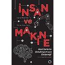 İnsan ve Makine: Makinelerle Ortaklığımızın Geleceği