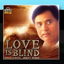 Love Is Blind by Jagjit Singh (2011-01-14)