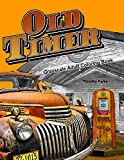 Oldtimer Grayscale Adult Coloring Book: 43 Oldtimer Images of Vintage Rustic Cars, Trucks, Tractors, Tools, Motorcycles and other Things for Men