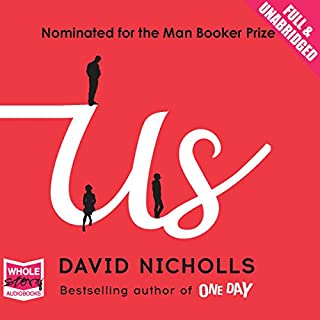 Us                   By:                                                                                                                                 David Nicholls                               Narrated by:                                                                                                                                 Justin Salinger                      Length: 12 hrs and 40 mins     52 ratings     Overall 4.0