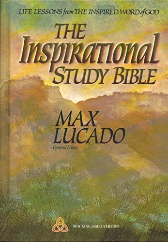 The Inspirational Study Bible New King James Version: Life Lessons from the Inspired Word of God