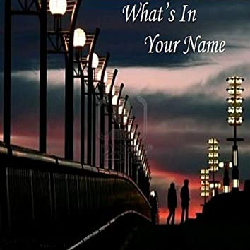 What's In Your Name - Single