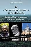 """Le """"changement de paradigme"""" du Pape François : continuité ou rupture dans la mission de l'Église ?: Bilan des cinq premières années de son pontificat"""