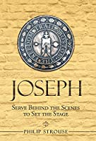 Joseph: Serve Behind the Scenes to Set the Stage