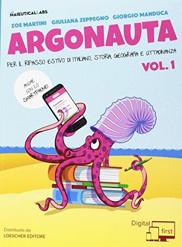 Argonauta. Per il ripasso estivo di italiano, storia, geografia e cittadinanza, anche con lo smartphone! Per la Scuola media. Con eserciziario online (Vol. 1)