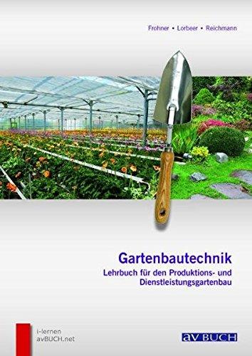 Gartenbautechnik: Lehrbuch für den Produktions- und Dienstleistungsgartenbau