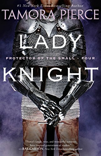 Lady Knight: Book 4 of the Protector of the Small Quartet (English Edition)