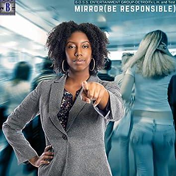 Mirror (Be Responsible)