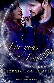 For You, I Will (Fallen Guardians 3.5) by [Georgia Lyn Hunter]