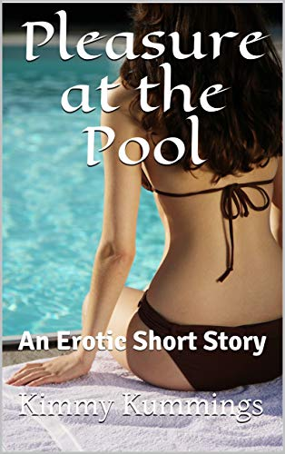 Pleasure at the Pool: An Erotic Short Story (English Edition)