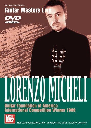 Lorenzo Micheli: Guitar Foundation of America International Competition Winner 1999 [UK Import]